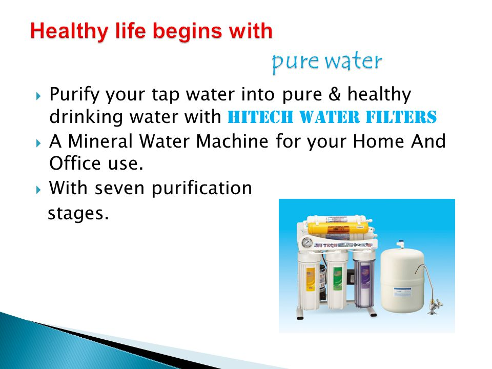  Purify your tap water into pure & healthy drinking water with hitech water filters  A Mineral Water Machine for your Home And Office use.