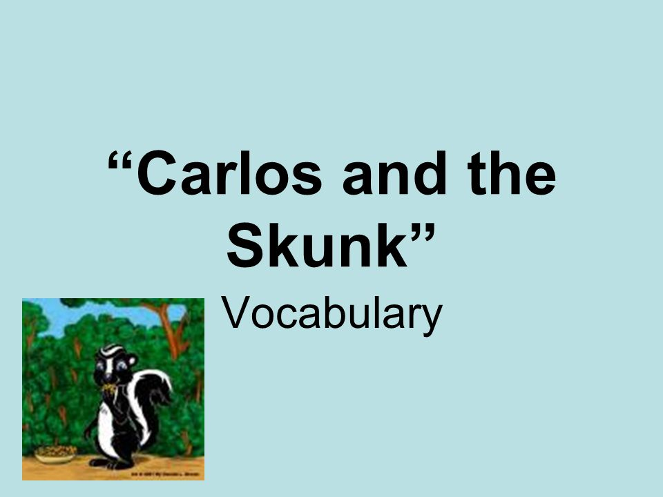 """""""Carlos and the Skunk"""" Vocabulary"""