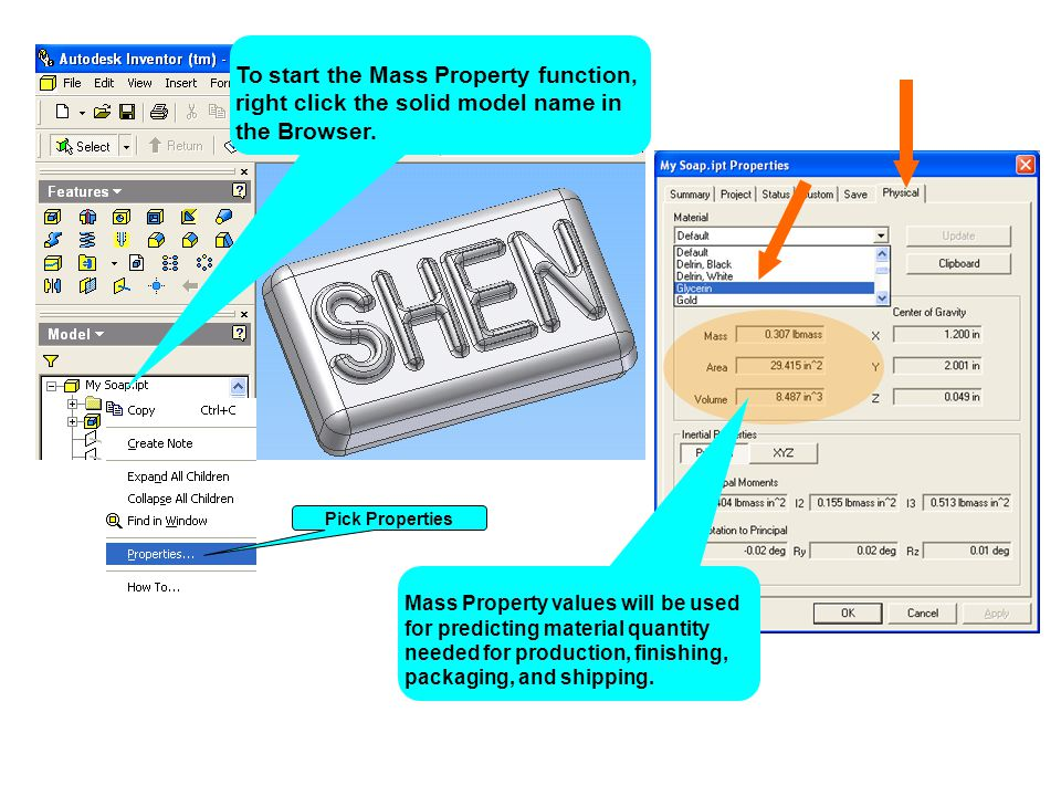 To start the Mass Property function, right click the solid model name in the Browser.