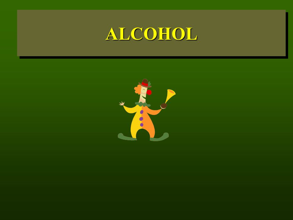 WHAT IS ALCOHOL. Alcohol is the MOST ABUSED drug by Soldiers.