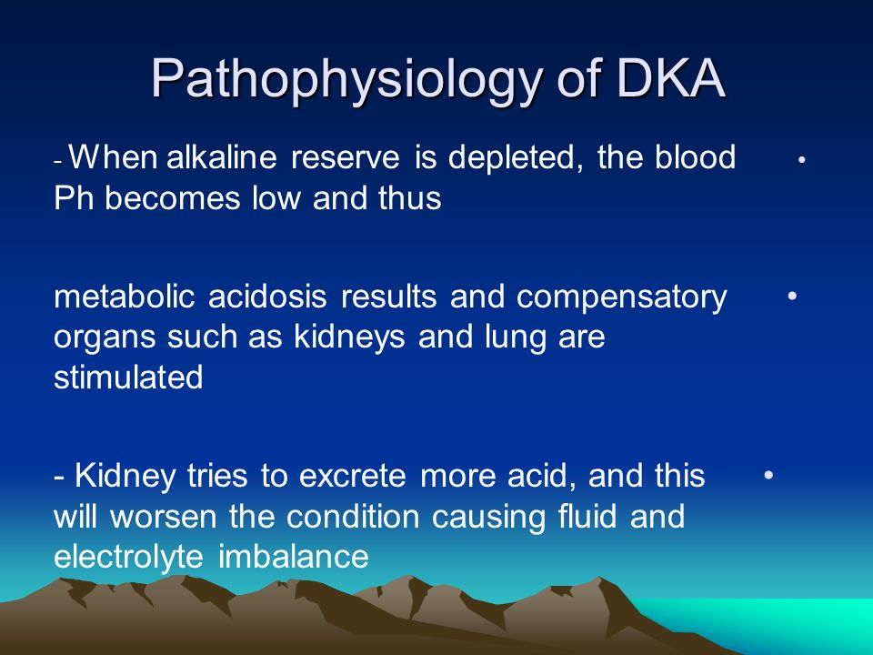 Pathophysiology of DKA Lungs try to compensate by causing kussmauls breathing to excrete hydrogen ions as CO2, but because there is continuous formation of acid, complete compensation will not occur – causing alteration in cellular function - So this will result in hyper osmolality, dehydration, hemoconcentrtation shock and coma.