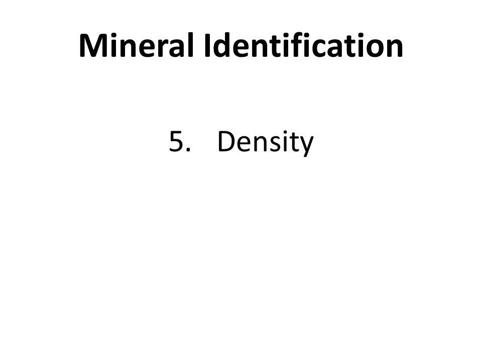 Mineral Identification 5.Density