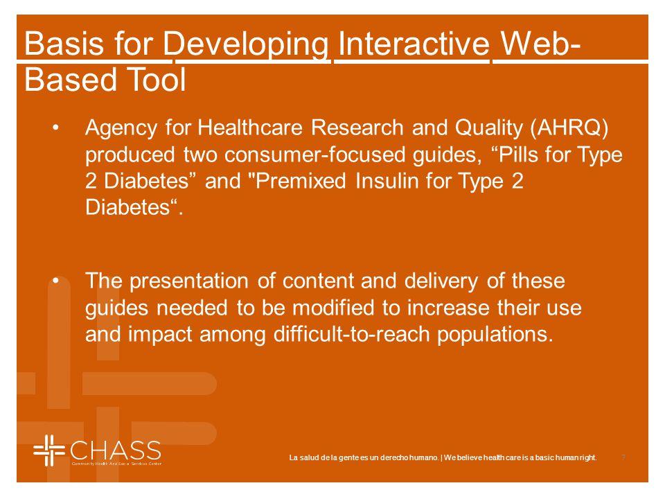 La salud de la gente es un derecho humano. | We believe health care is a basic human right. Basis for Developing Interactive Web- Based Tool Agency fo