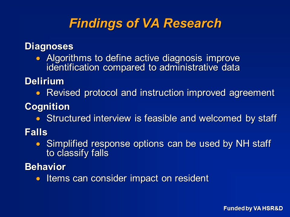 Findings of VA Research Diagnoses  Algorithms to define active diagnosis improve identification compared to administrative data Delirium  Revised pr