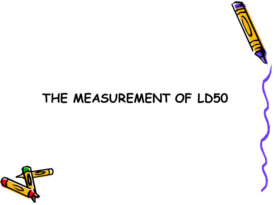 Experimental method Karbar s method: There are many methods in determining LD50 such as Bliss, sequential method, grouping method ect.