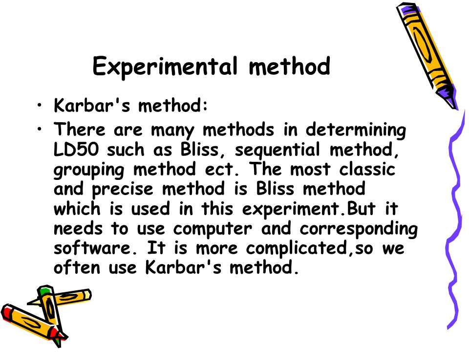 Experimental purpose To grasp the basic metered method of LD50 and the suitable condition of the Karbar's method. To be familiar with the general grou