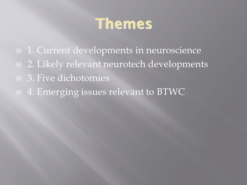 Themes  1. Current developments in neuroscience  2.