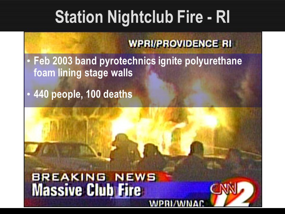 Station Nightclub Fire - RI Feb 2003 band pyrotechnics ignite polyurethane foam lining stage walls 440 people, 100 deaths