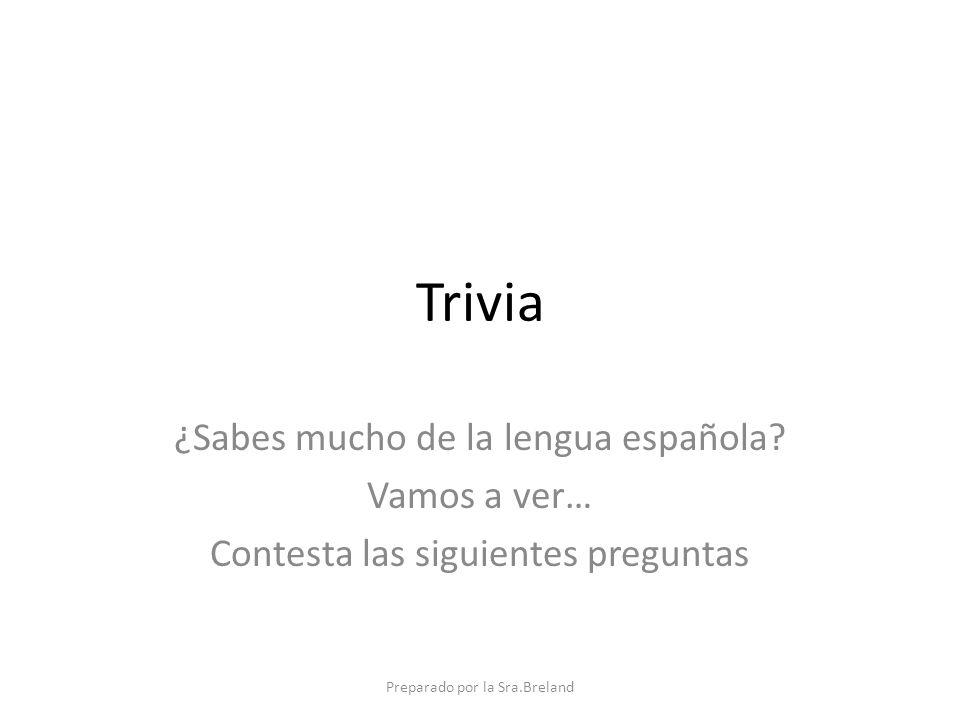 Trivia ¿Sabes mucho de la lengua española.