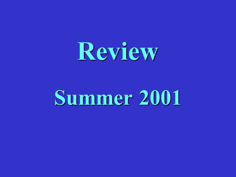 Review Summer 2001
