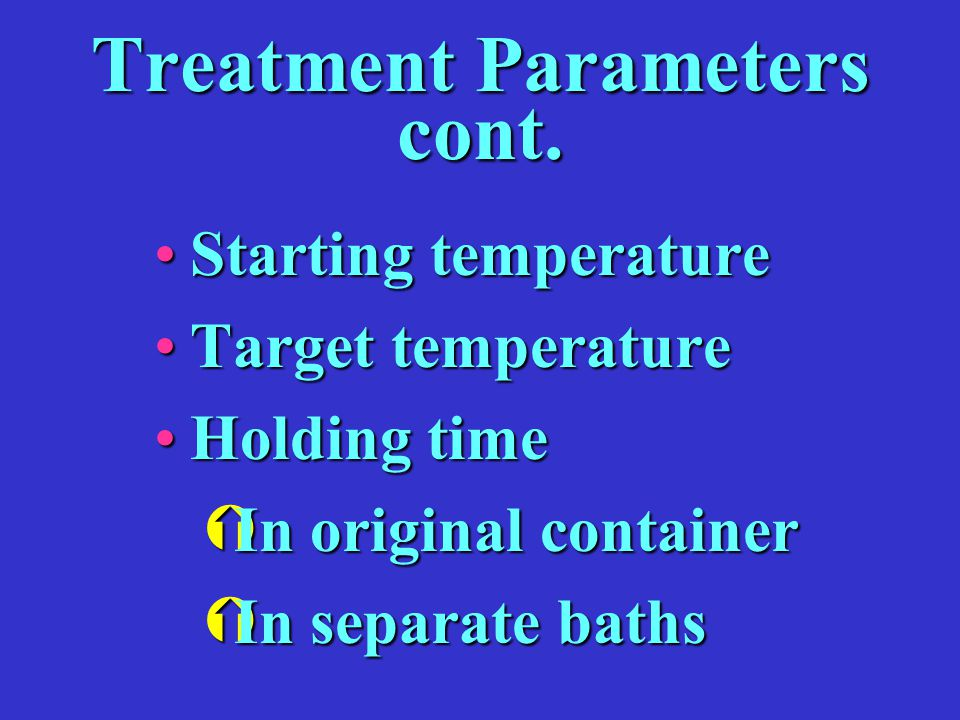 Treatment Parameters cont.