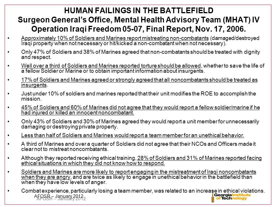 AFOSR – January 2012 HUMAN FAILINGS IN THE BATTLEFIELD Surgeon General's Office, Mental Health Advisory Team (MHAT) IV Operation Iraqi Freedom 05-07,