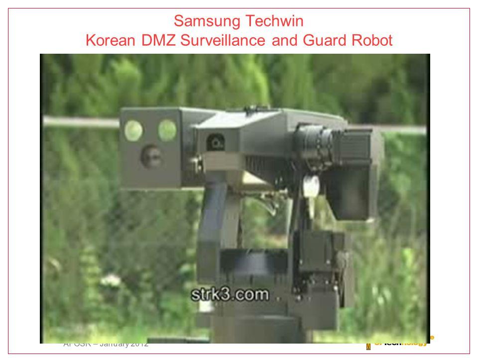 AFOSR – January 2012 Samsung Techwin Korean DMZ Surveillance and Guard Robot