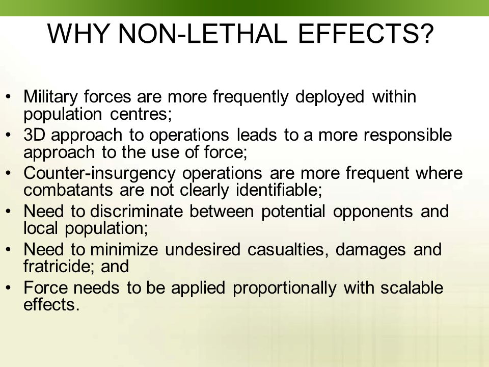 WHY NON-LETHAL EFFECTS.