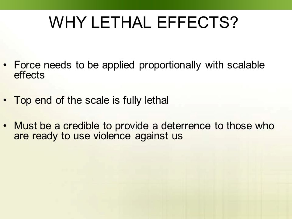 WHY LETHAL EFFECTS.