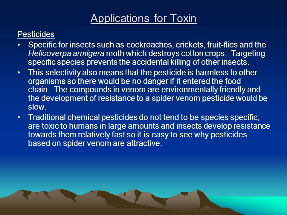 Applications for Toxin Pesticides Specific for insects such as cockroaches, crickets, fruit-flies and the Helicoverpa armigera moth which destroys cotton crops.
