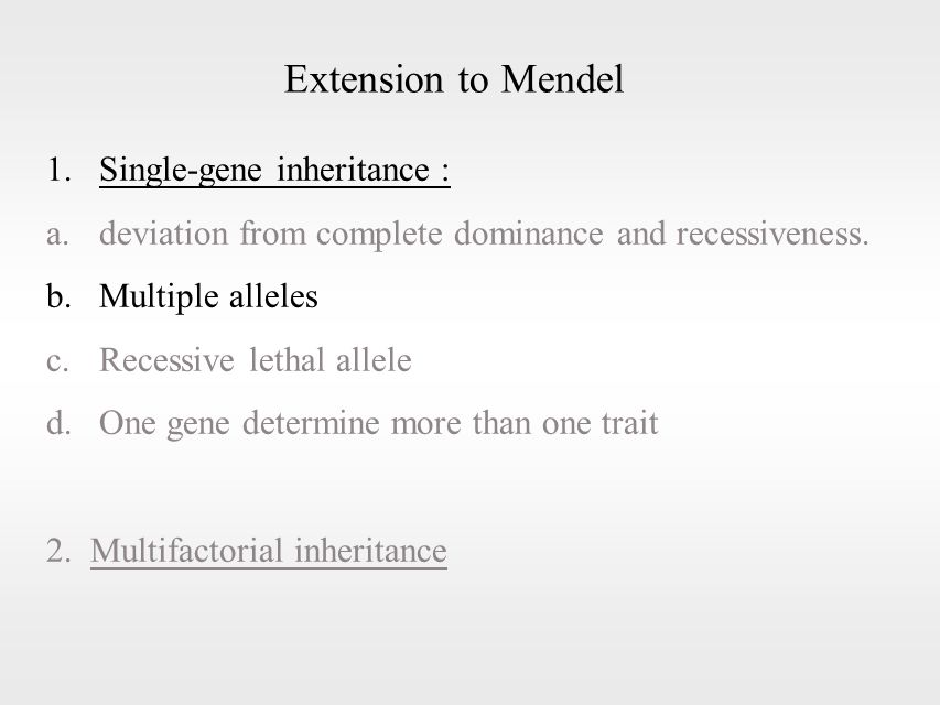 1.Single-gene inheritance : a.deviation from complete dominance and recessiveness.