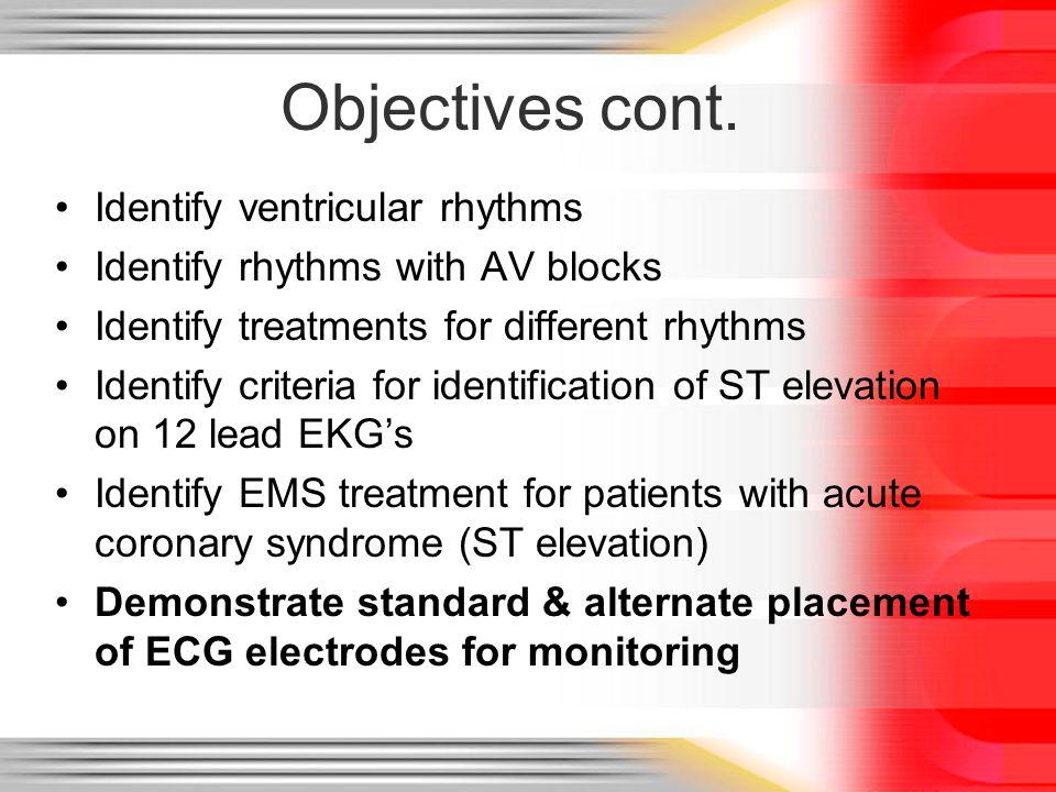 Documentation Rhythm strip interpretation If 12 lead EKG obtained: Note presence or absence of ST elevation If ST elevation noted, in which leads If EKG was transmitted to hospital