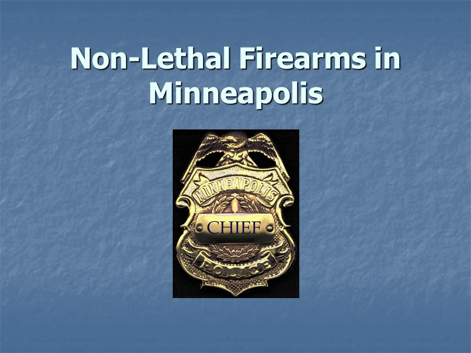 Non-Lethal Firearms in Minneapolis