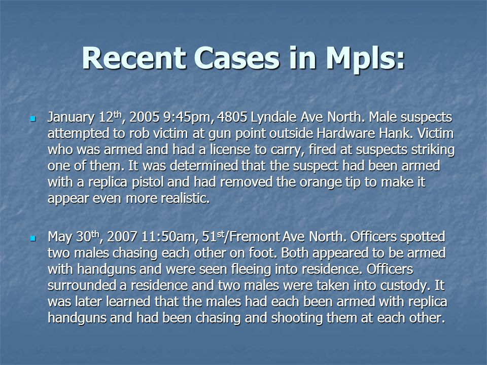 Recent Cases in Mpls: January 12 th, 2005 9:45pm, 4805 Lyndale Ave North.
