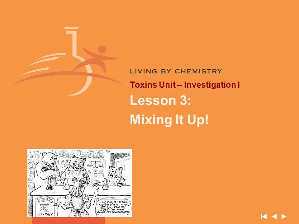 Toxins Unit – Investigation I Lesson 3: Mixing It Up!