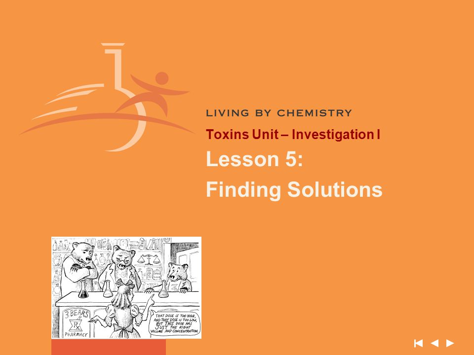 Toxins Unit – Investigation I Lesson 5: Finding Solutions