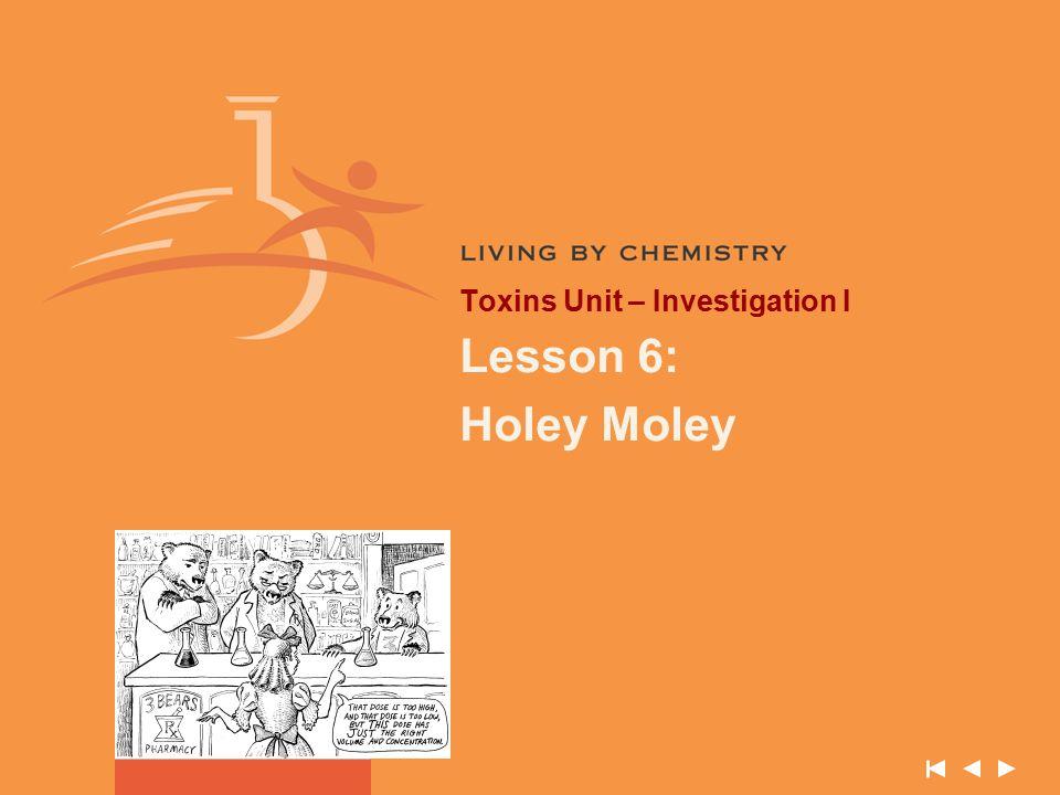 Toxins Unit – Investigation I Lesson 6: Holey Moley