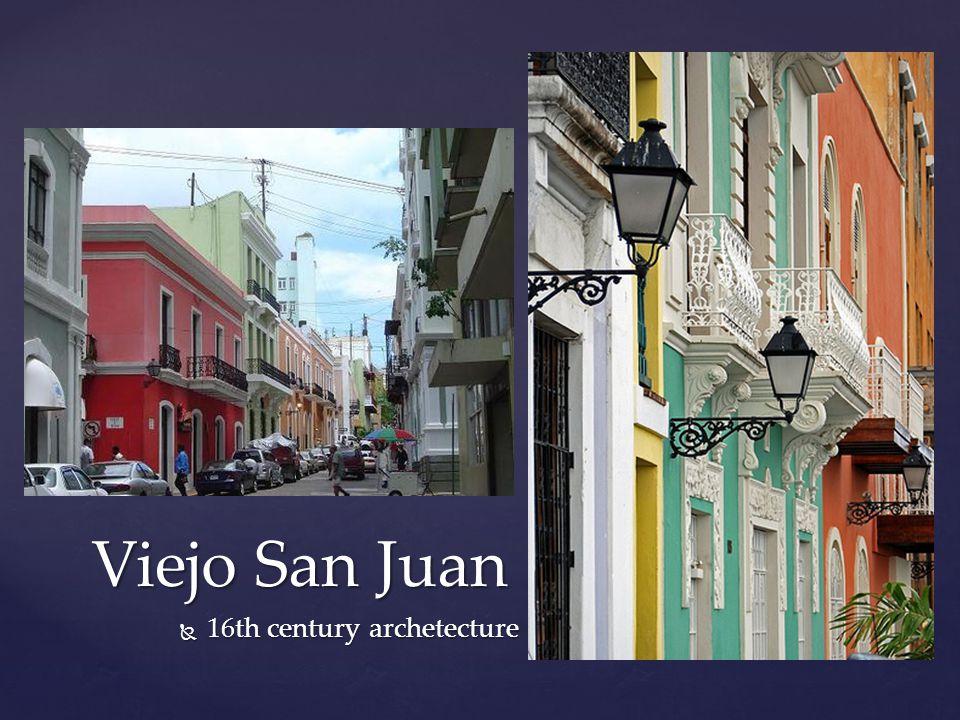  16th century archetecture Viejo San Juan