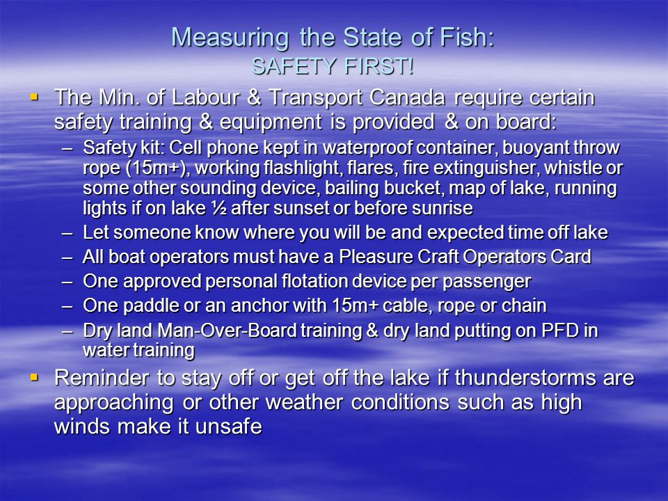 Measuring the State of Fish: SAFETY FIRST.  The Min.