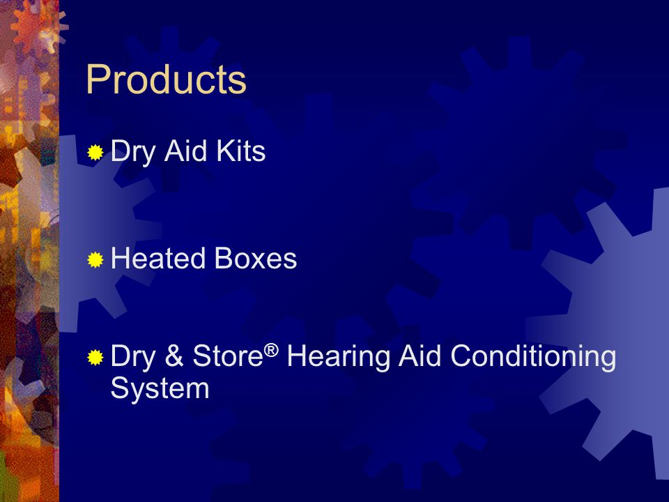 Products  Dry Aid Kits  Heated Boxes  Dry & Store ® Hearing Aid Conditioning System