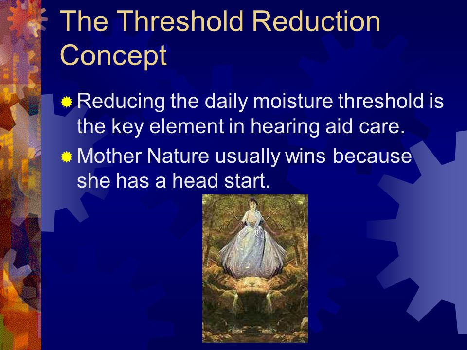 Threshold Reduction Mother Nature Loses You & Your Patients Win