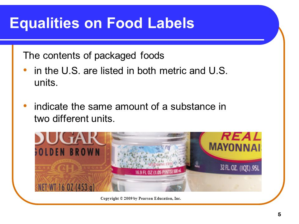 5 Equalities on Food Labels The contents of packaged foods in the U.S.