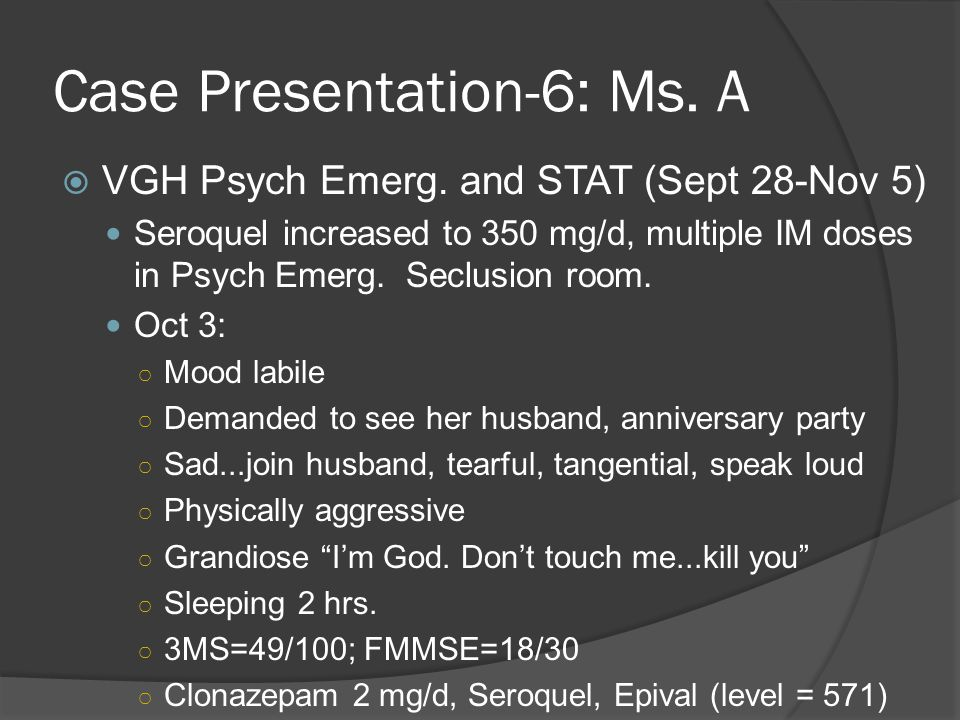 Case Presentation-6: Ms. A  VGH Psych Emerg.