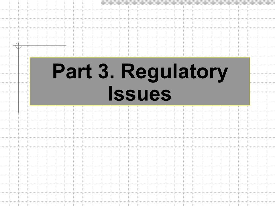 Part 3. Regulatory Issues