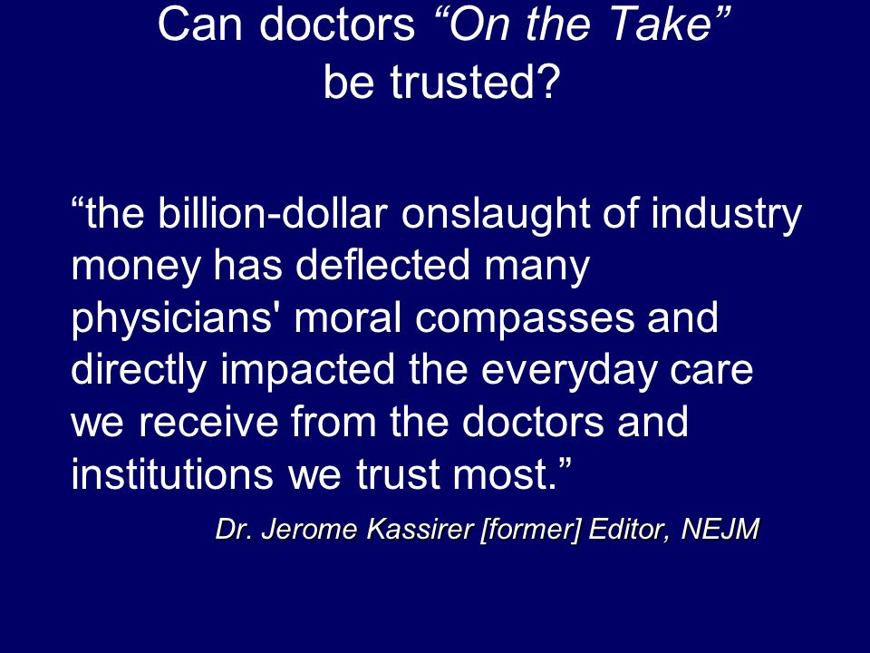 Can doctors On the Take be trusted.