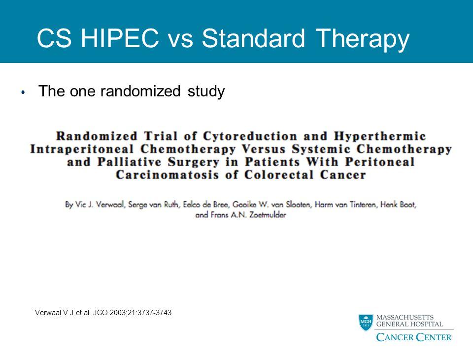 CS HIPEC vs Standard Therapy The one randomized study Verwaal V J et al. JCO 2003;21:3737-3743