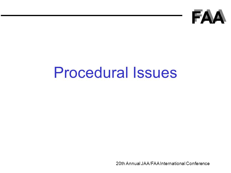 FAA 20th Annual JAA/FAA International Conference Procedural Issues