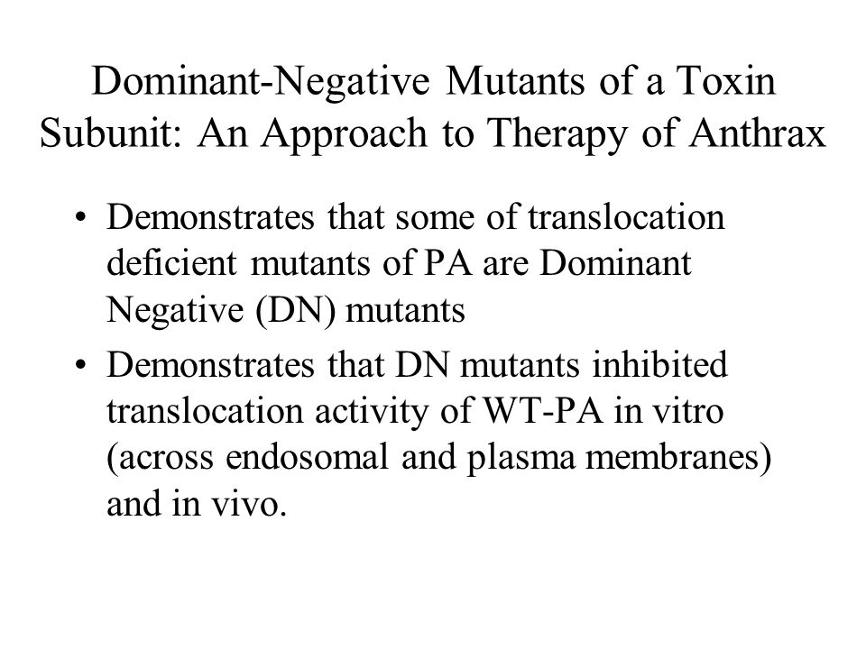 Dominant-Negative Mutants of a Toxin Subunit: An Approach to Therapy of Anthrax Demonstrates that some of translocation deficient mutants of PA are Do