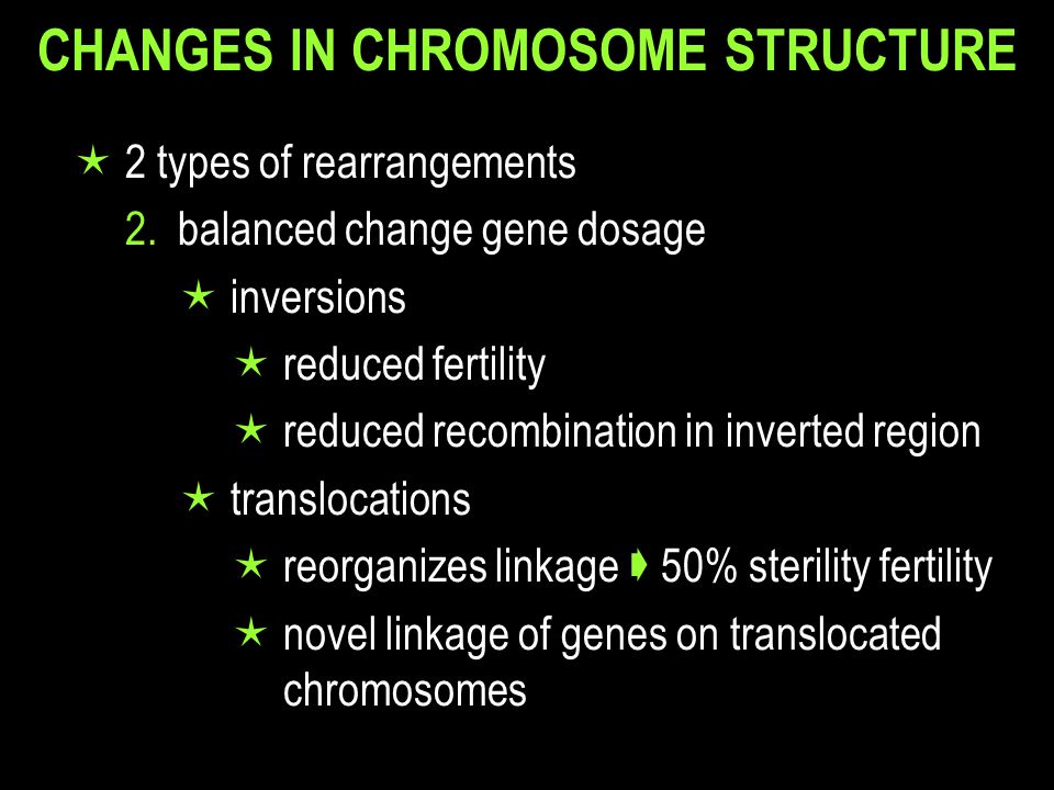 CHANGES IN CHROMOSOME STRUCTURE  inversions  crossing over in a pericentric inversion heterozygote