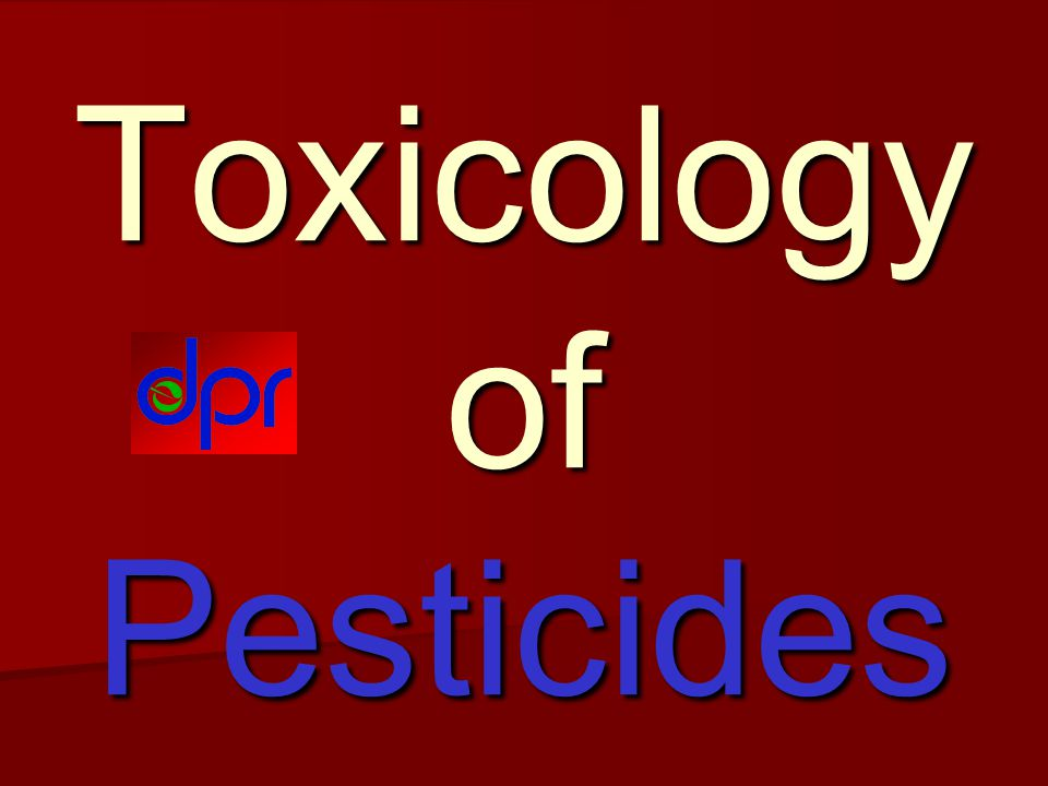 Toxicology of Pesticides