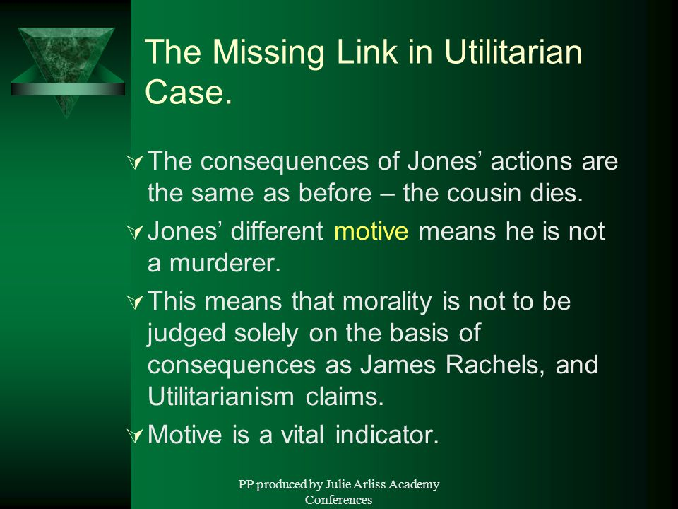 PP produced by Julie Arliss Academy Conferences The Missing Link in Utilitarian Case.