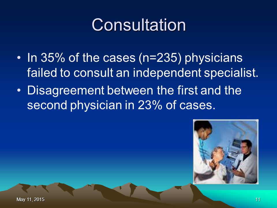 Consultation In 35% of the cases (n=235) physicians failed to consult an independent specialist. Disagreement between the first and the second physici