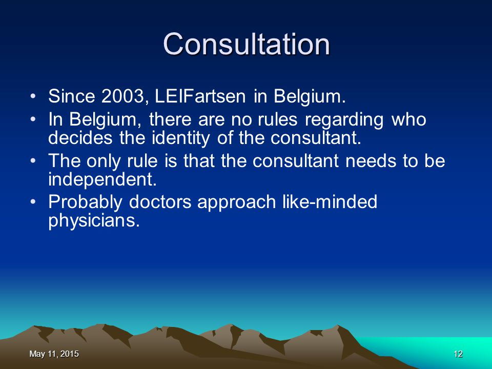 Consultation Since 2003, LEIFartsen in Belgium. In Belgium, there are no rules regarding who decides the identity of the consultant. The only rule is