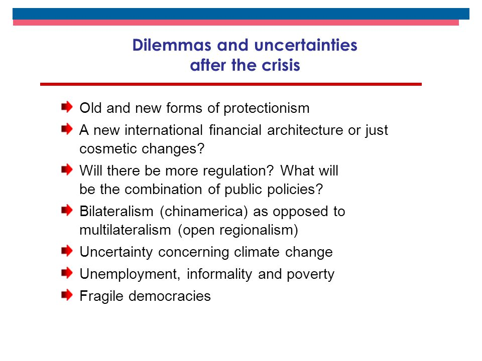 Dilemmas and uncertainties after the crisis Old and new forms of protectionism A new international financial architecture or just cosmetic changes? Wi
