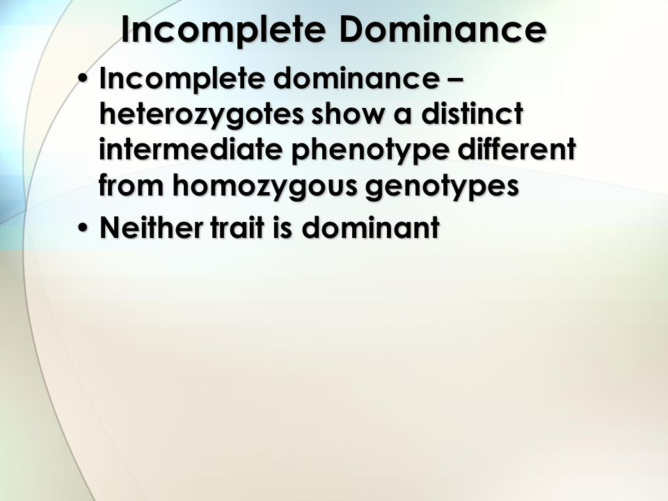 Symbols Alleles that are incompletely dominant are written using a superscript letter.