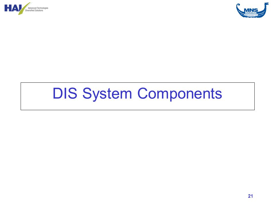 21 DIS System Components