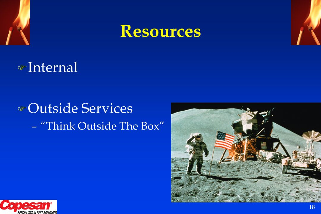 18 Resources F Internal F Outside Services – Think Outside The Box