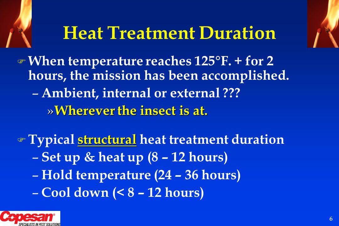 6 Heat Treatment Duration F When temperature reaches 125°F.