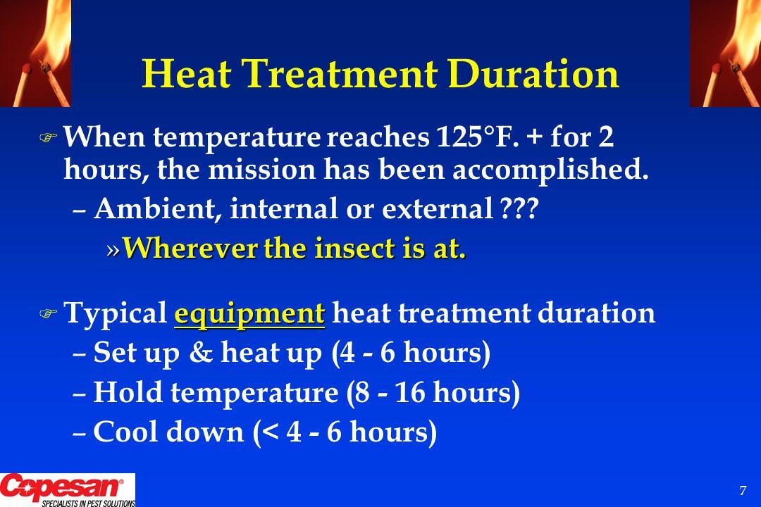 7 Heat Treatment Duration F When temperature reaches 125°F.