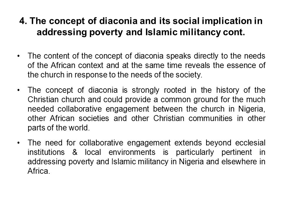 4. The concept of diaconia and its social implication in addressing poverty and Islamic militancy cont. The content of the concept of diaconia speaks
